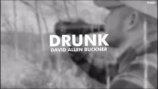 David Allen Buckner Drunk