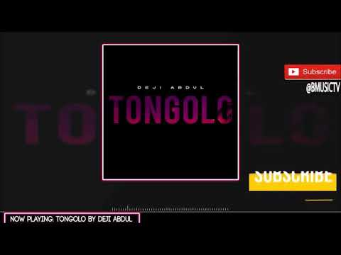 Deji Abdul   Tongolo OFFICIAL AUDIO 2018HOSTED BY DJ CHUCKY G