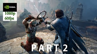 Middle-Earth: Shadow of Mordor Gameplay Part 2 (PC HD) [1080p60FPS] [ULTRA MAX SETTINGS ]