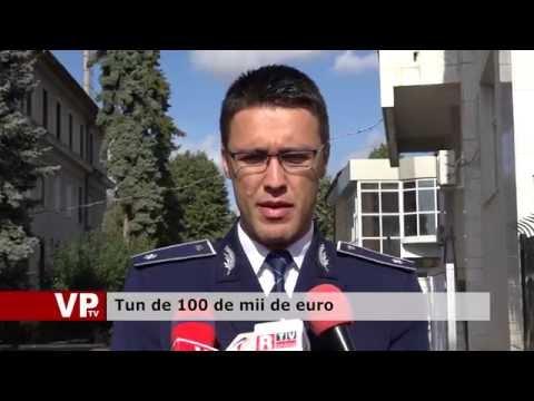 Tun de 100 de mii de euro