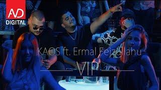 KAOS Ft. Ermal Fejzullahu   VIP