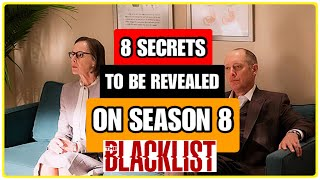 8 Secrets To Be Revealed || Is Mr. Kaplan Coming Back?? || The Blacklist Theories SEASON 8