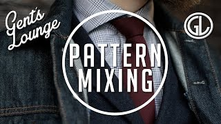 Pattern Mixing Tips ( Mens Fashion) || Lookbook || Gents Lounge Menswear How-to
