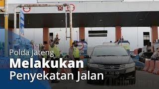 Polda Jateng Melakukan Penyekatan Jalan, Warga yang Tak Berkepentingan Dimita Putar Balik