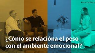 ¿Cómo Se Relaciona El Sobrepeso Con El Ambiente Emocional?   Enric Corbera Y Alejandro Chabán