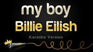 Billie Eilish   My Boy (Karaoke Version)