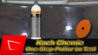Koch Chemie One Cut & Finish P6.01 One-Step-Politur im Test - Kratzer entfernen in einem Schritt