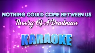 Theory Of A Deadman - Nothing Could Come Between Us (Karaoke version with Lyrics)