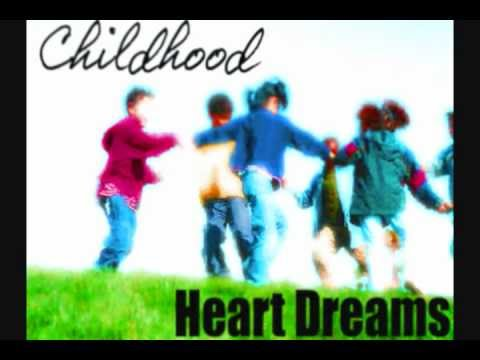 Heart Dreams - Childhood