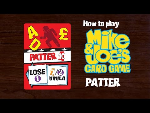 How to Play Patter of Mike & Joe's Card Game