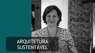Arquitetura Sustentável | Barbara Fantelli