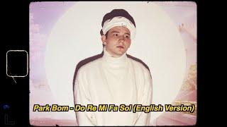 Park Bom - Do Re Mi Fa Sol (English Version) Male Cover   박봄 - 도레미파솔 feat. 창모 CHANGMO