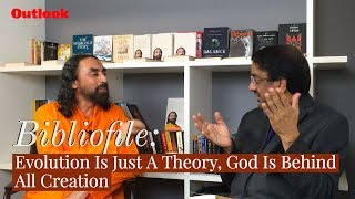 Outlook Bibliofile | Evolution Is Just A Theory, God Is Behind All Creation