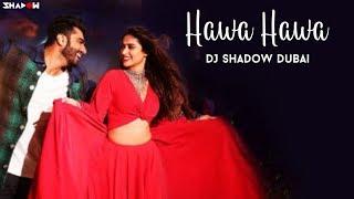 Hawa Hawa Remix  Dj Shadow Dubai