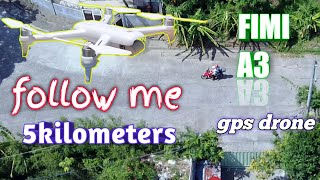 XIAOMI FIMI A3 5KM FOLLOW ME AT THE ENTIRE VILLAGE | FOLLOW ME TEST 5KM | FIMI A3 GOOD GPS DRONE