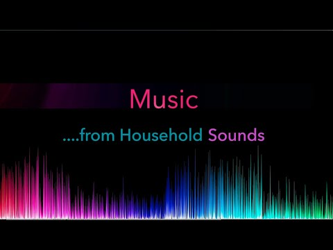 Music From Household Sounds I