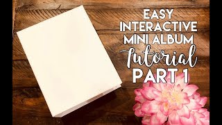 "9""x7"" Easy Interactive Mini Album Tutorial - Part 1"