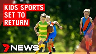 Coronavirus: Kids sports set to return | 7NEWS