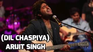 DIL CHASPIYA Full Song By Arijit Singh & Jonita Gandhi | Soulful Song