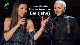 Laura Pausini - Charles Aznavour - Lei (she)