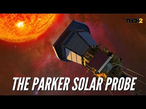 A new era begins with NASA's Parker Solar Probe | Tech2 Science