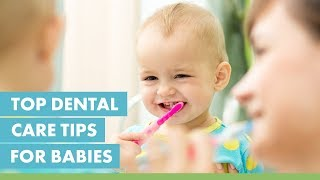Top Dental Care Tips for Babies