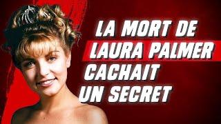 Le mystère de la mort de Laura Palmer (TWIN PEAKS)
