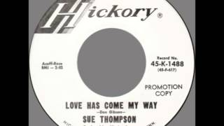 "Sue Thompson – ""Love Has Come My Way"" (Hickory) 1967"