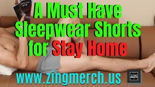 A Must Have Sleepwear Shorts For Stay Home - Mens Loungewear Essentials