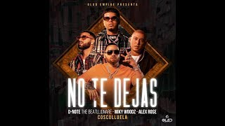 Cosculluela D Note   Miky Woodz Ft Alex Rose   No Te Dejas (Video Oficial Lyric) Letra
