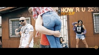 Fullclip – How R U Zdr [Official HD Video]