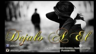 JBlack - Déjalo a el - (Prod.By Gustavo Candia X Ulises Brunno)