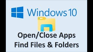 Windows 10 - Open and Close Applications - How to Find Files & Folders in Apps Search - App Tutorial