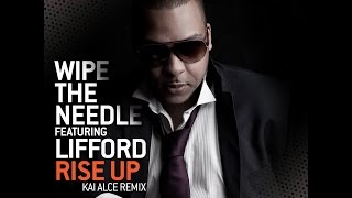 Wipe the Needle feat.Lifford - Rise Up (Kai Alce DISTICTIVE Remix)