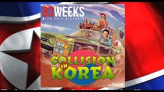 83 Weeks #53: Collision In Korea!