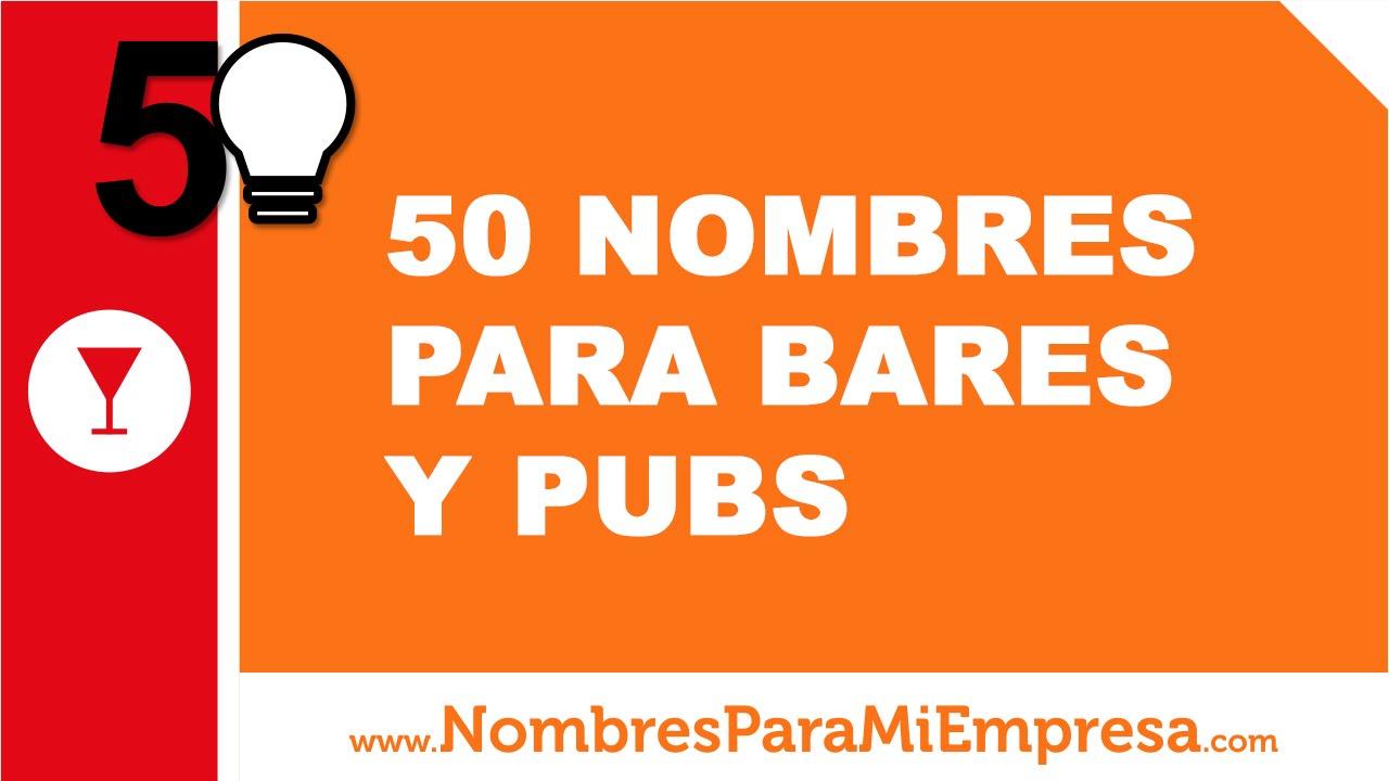 50 nombres para bares y pubs - los mejores nombres para empresas - www.nombresparamiempresa.com