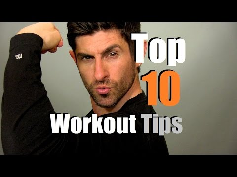 Top 10 Workout Tips | Muscle Building & Body Fat Burning Advice