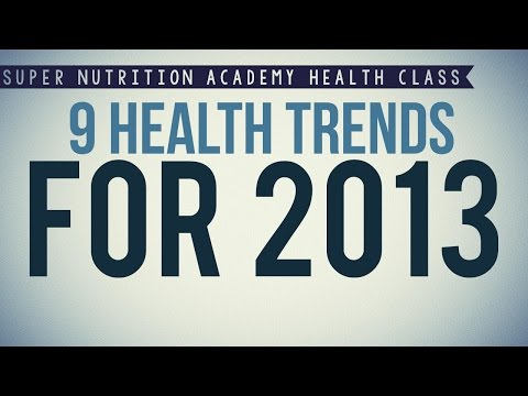 9 Health Trends for 2013 | New Health News, Trends, and Topics