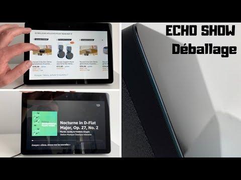 Echo Show français :  Déballage, test en Français de L'Echo Show d'Amazon