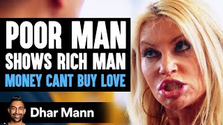 Poor Man Teaches Rich Man That Money Can't Buy Love | Dhar Mann