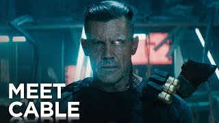 "Deadpool 2 - ""Meet Cable"" Official Trailer"