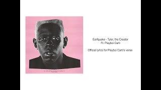 Earfquake   Tyler, The Creator Lyrics (Playboi Carti's Verse Only)