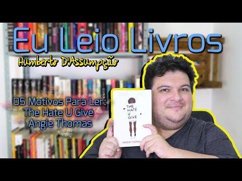 05 Motivos Para Ler The Hate U Give, de Angie Thomas - Eu Leio Livros