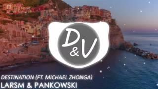 [Avicii & Alesso style] LarsM & Pankowski - Destination (ft. Michael Zhonga)