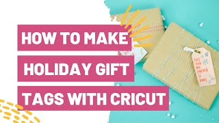 How To Make Holiday Gift Tags 2 Ways With Cricut