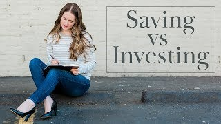 Saving vs Investing + When should you start?