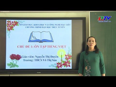 Môn Văn: Chủ đề 1 - Ôn tập tiếng Việt - 31/3/2020