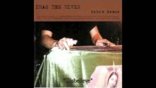 Drag The River - Disbelieve