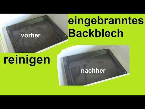 Lifehack stark verschmutztes Backblech reinigen saubern machen eingebranntes Fett entfernen