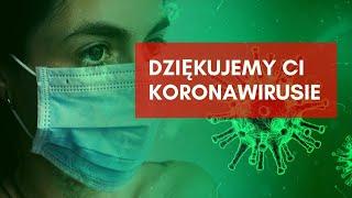 Dziękujemy Ci Koronawirusie – Koronawirus COVID19 Polski Lektor